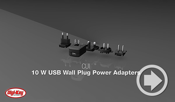 Digi-Key Daily Video Features CUI's 10 W USB Wall Plug Power Adapters